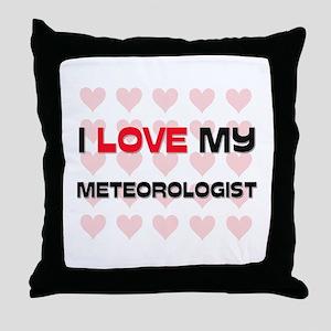 I Love My Meteorologist Throw Pillow