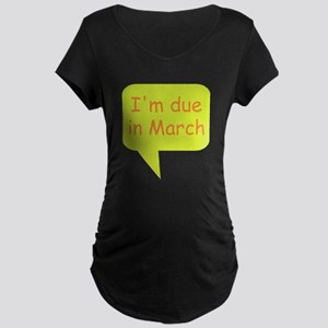 I'm due in March Maternity Dark T-Shirt