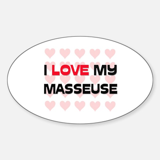 I Love My Masseuse Oval Decal