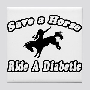 """Save Horse, Ride Diabetic"" Tile Coaster"