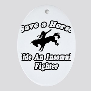 """""""Ride an Insomnia Fighter"""" Oval Ornament"""