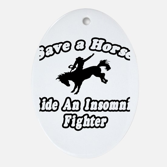 """Ride an Insomnia Fighter"" Oval Ornament"