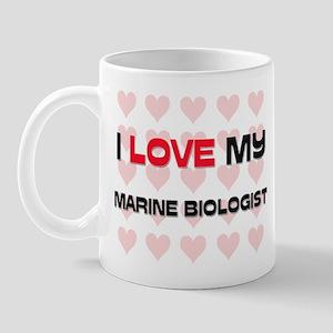 I Love My Marine Biologist Mug