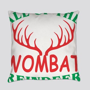 All Of The Wombat Reindeer Christm Everyday Pillow