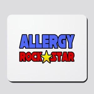 """Allergy Rock Star"" Mousepad"