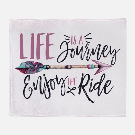 Life Is A journey Enjoy The Ride Throw Blanket