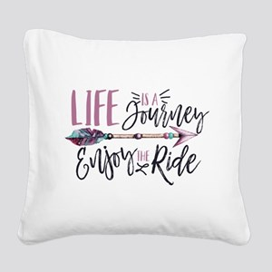 Life Is A journey Enjoy The R Square Canvas Pillow