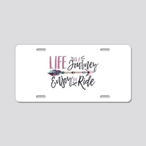 Life Is A journey Enjoy The Aluminum License Plate