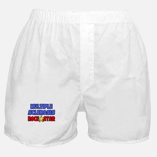 """Multiple Sclerosis RockStar"" Boxer Shorts"