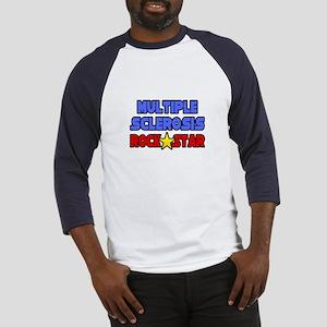 """Multiple Sclerosis RockStar"" Baseball Jersey"