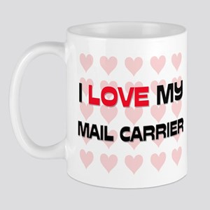I Love My Mail Carrier Mug