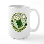 Irish today drunk tomorrow St Large Mug
