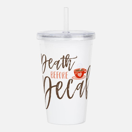 Death Before Decaf Cof Acrylic Double-wall Tumbler