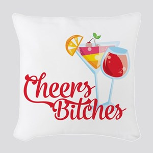 Cheers Bitches Cocktails Wine Woven Throw Pillow