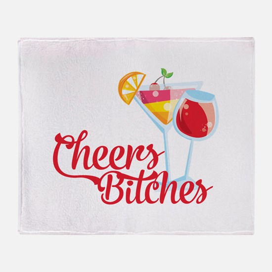 Cheers Bitches Cocktails Wine Throw Blanket