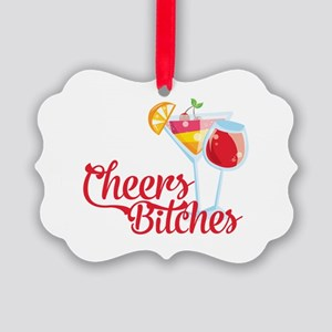 Cheers Bitches Cocktails Wine Picture Ornament