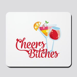 Cheers Bitches Cocktails Wine Mousepad