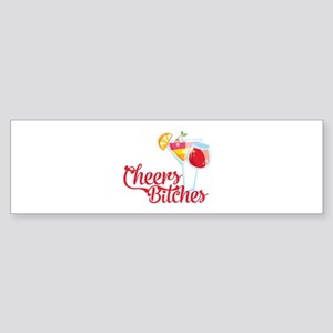 Cheers Bitches Cocktails Wine Bumper Sticker