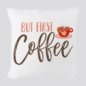 But First Coffee Hand Lettered Woven Throw Pillow