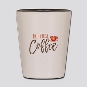 But First Coffee Hand Lettered Shot Glass