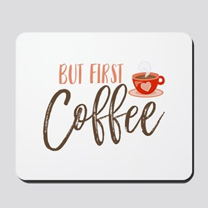 But First Coffee Hand Lettered Mousepad