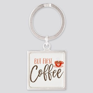 But First Coffee Hand Lettered Keychains