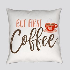 But First Coffee Hand Lettered Everyday Pillow