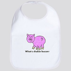 Whats shakin bacon? Bib