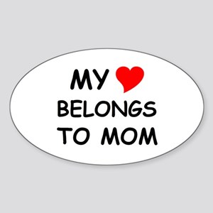 My Heart Belongs to Mom Oval Sticker