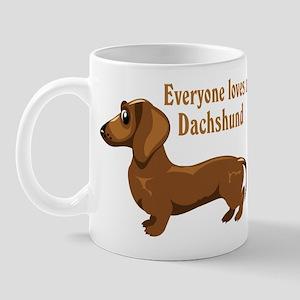 Everyone Loves A Dachshund Mug
