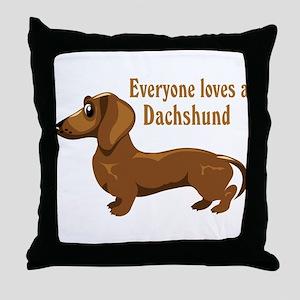 Everyone Loves A Dachshund Throw Pillow