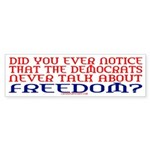 DEMOCRATS DON'T TALK ABOUT FREEDOM (Bumper)