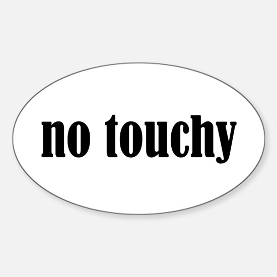 No Touchy Oval Decal