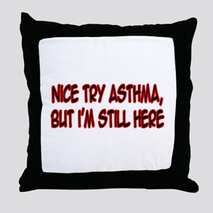 """Nice Try Asthma"" Throw Pillow"
