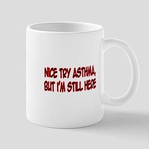 """Nice Try Asthma"" Mug"