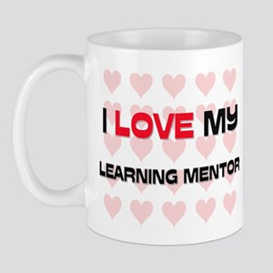 I Love My Learning Mentor Mug