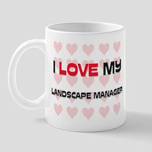 I Love My Landscape Manager Mug