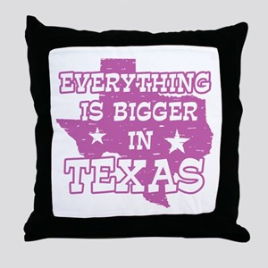 Everything is Bigger in Texas Throw Pillow