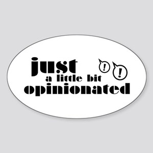 Opinionated Sticker (Oval)