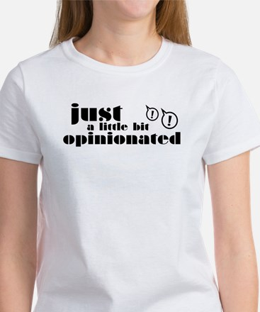 Opinionated Women's T-Shirt