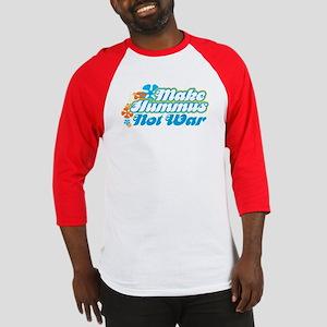 Make Hummus Not War Baseball Jersey