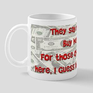 Money Can't Buy... Mug