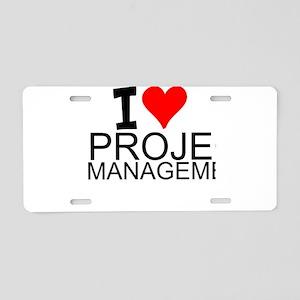 I Love Project Management Aluminum License Plate