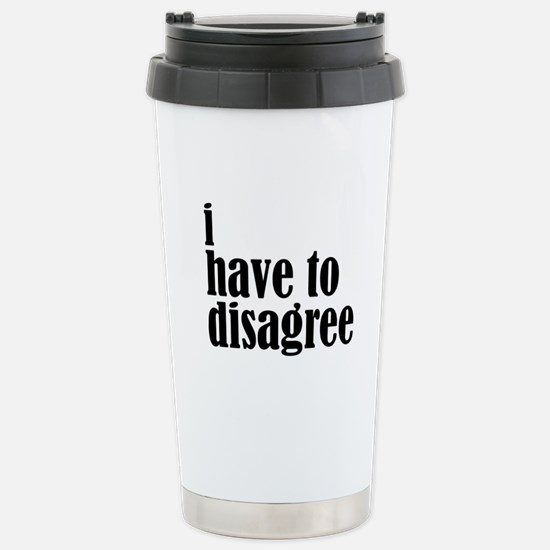 Disagree Stainless Steel Travel Mug