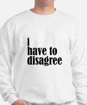 Disagree Sweatshirt