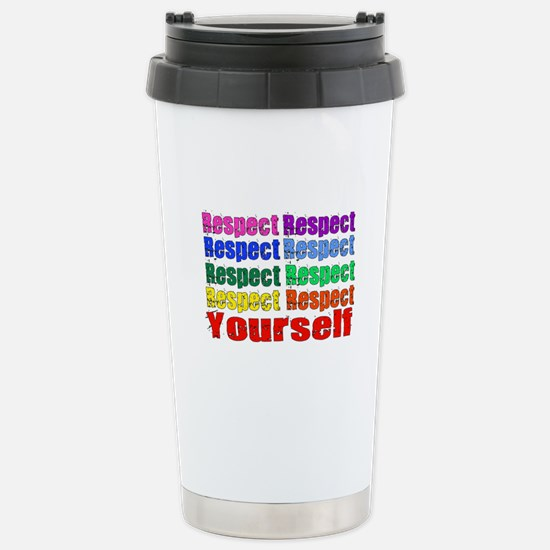 Respect Yourself Stainless Steel Travel Mug