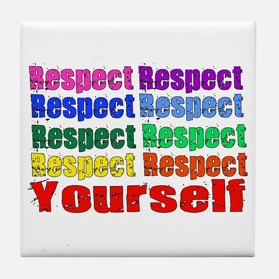 Respect Yourself Tile Coaster