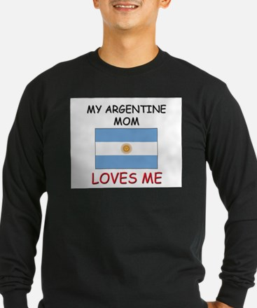 My Argentine Mom Loves Me T