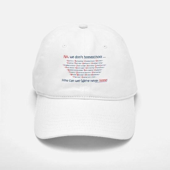 We Don't Homeschool Baseball Baseball Cap