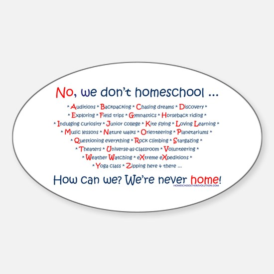 We Don't Homeschool Oval Decal